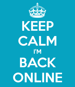 keep-calm-i-m-back-online
